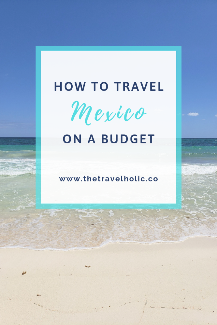How to Travel Mexico on aBudget